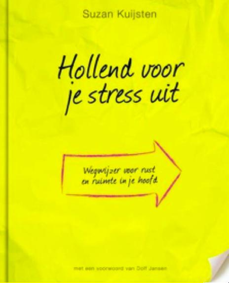 Boekreview: 'Hollend voor je stress uit' van auteur Suzan Kuijsten